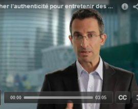 Vidéo : L'authenticité est la clé pour consolider des relations sur la durée…